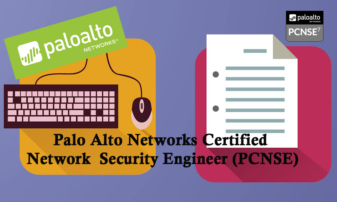 Palo Alto Networks Certified Network Security Engineer (PCNSE)